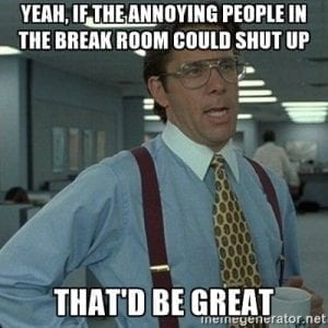 Office Space meme about annoying people