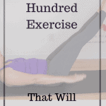 a pin to a post about how to do 7 different variations of the Pilates Hundred exercise