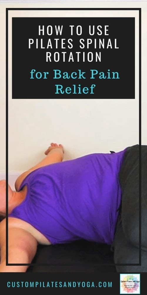 pin to a post about using pilates spinal rotation to relieve back pain