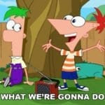 phineas and ferb i know what we're gonna do today