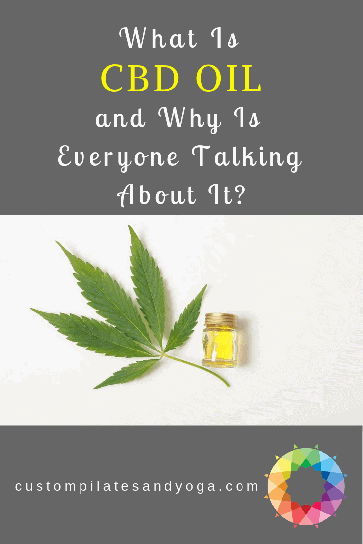 cbd oil and why is everyone talking about it